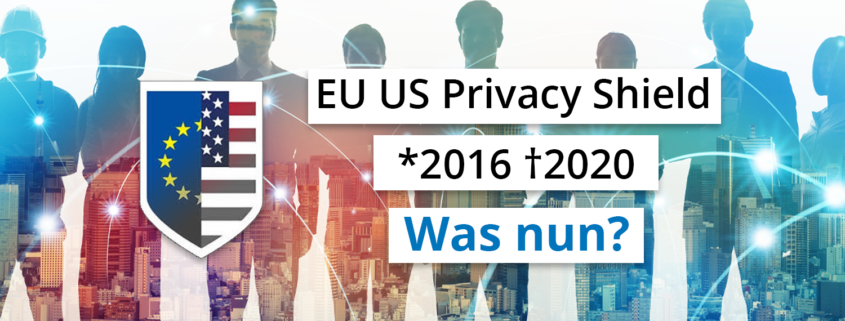 EU US Privacy Shield - Was nun